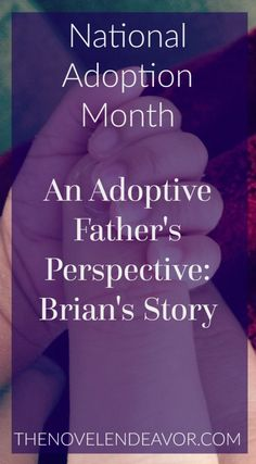 An Adoptive Father's Perspective - The Novel Endeavor
