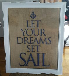 Let your dreams set sail, burlap background,  old picture frame, Uppercase Living Jennyh23.uppercaseliving.net