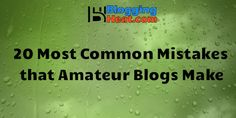 Here are twenty common mistakes that can be found in amateur blogs, that you can evade and make your pieces more attractive for readers.
