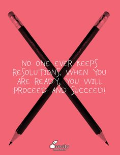 No one ever keeps resolutions. When you are ready, you will proceed and succeed! - Quote From Recite.com #RECITE #QUOTE