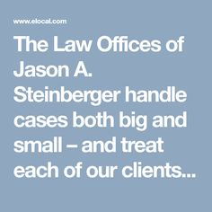 The Law Offices of Jason A. Steinberger handle cases both big and small – and treat each of our clients with dignity, compassion, and respect. In addition to criminal cases, we also take on civil rights cases. https://www.elocal.com/profile/the-law-of-offices-of-jason-a-steinberger-llc-17800004#!/tab=about