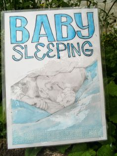 """""""Baby Sleeping"""" sign: Pencil and Inks."""