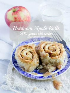 Heirloom Apple Rolls from over 200 years ago.