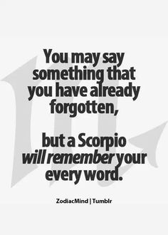 It's been filed away for later reference  ....  #scorpio #quotes