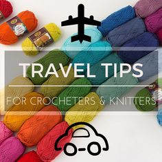 Travel Tips for Crocheters and Knitters from Moogly!
