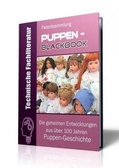 Die geheimen Entwicklungen aus über 100 Jahren Puppen-Geschichte im großen Puppen Blackbook auf 844 Seiten gnadenlos aufgedeckt! Ausgabe mit Leseprobe.