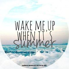 Wake me up when it's summer.