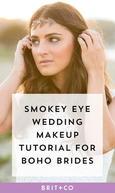 Save this wedding makeup tutorial to learn how to give yourself the perfect smokey eye to complete your boho bride look.