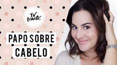 Papo sobre cabelo - cor, alisamento, transição e mais! - TV Beauté | Vic...