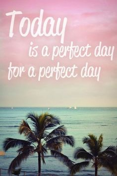 Today is a #perfect day for a perfect day.