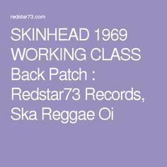 SKINHEAD 1969 WORKING CLASS Back Patch : Redstar73 Records, Ska Reggae Oi