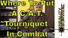 Where To Apply A C.A.T. Tourniquet When Under Fire - TCCC