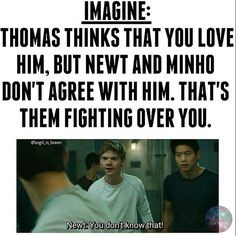 *everyone looks at me* Thomas: there mad because you love me. Me: I love Newt *blushes and hides face* newt: victory dance* I KNEW IT! *kisses him* me: kisses Newt* Maze Runner Funny, Maze Runner Thomas, Maze Runner Movie, Maze Runner Trilogy, Maze Runner Cast, Maze Runner Series, Minho, Maze Runner Characters, The Scorch Trials