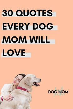 30 Share-worthy Dog Mom Quotes You'll Love! #dogmomtribe #dogmom #dogquotes