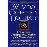 Why Do Catholics Do That? (Paperback)By Kevin Orlin Johnson