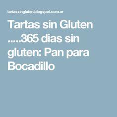Tartas sin Gluten .....365 dias sin gluten: Pan para Bocadillo