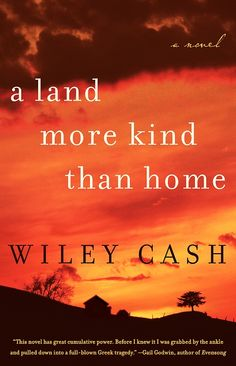 Cash, Wiley. A Land More Kind Than Home.