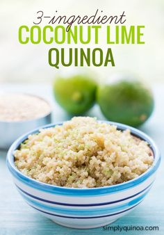 Coconut Lime Quinoa - I've been making this for breakfast, lunch and dinner. It's SOO good!