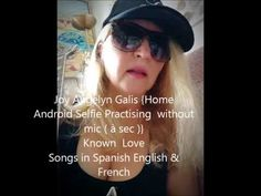 JoyA Galis homepractise Known Love Songs in Spanish,English&French