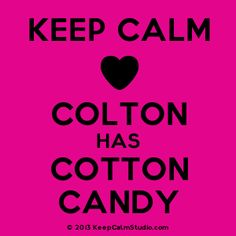 Keep Calm [Love Heart] Colton Has Cotton Candy, Colton Donavan of Driven by K. Bromberg