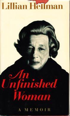 Lillian Hellman books | HELLMAN, LILLIAN., AN UNFINISHED WOMAN: A Memoir.