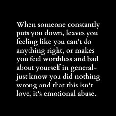 Narcissists love to put you down, making out you are wrong leaving you feeling worthless. To change all this and recover from Narcissistic Abuse/Toxic relationships. Verbal Abuse, Emotional Abuse, Emotional Intelligence, Abusive Relationship, Toxic Relationships, Relationship Problems, Quotes To Live By, Me Quotes, Sorrow Quotes
