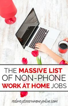 From Home Jobs - Non-Phone Options! Are you looking for a non-phone work at home job? Here's a list of hundreds of companies that are legitimate.Are you looking for a non-phone work at home job? Here's a list of hundreds of companies that are legitimate. Earn Money From Home, Make Money Fast, Earn Money Online, Online Jobs, Online Income, Thing 1, Work From Home Jobs, Money Matters, Job Search