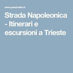 Strada Napoleonica - Itinerari e escursioni a Trieste
