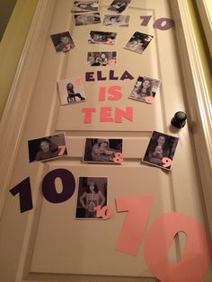 Birthday door decoration. Ten years old. Birth pictures and then one picture for each year, wakes up with the surprise on her door!