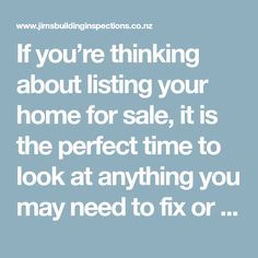 If you're thinking about listing your home for sale, it is the perfect time to look at anything you may need to fix or repair.