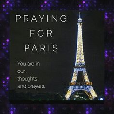 Praying for Paris, you are in our thoughts and prayers . #prayforparis #prayforfrance #cometogether #Paris #France  #sendinglove #purple #eiffeltower #quotes #quote  #love #UnitedWeMust #TurnOnTheLights #Riptothefallen #gonebutneverforgotten