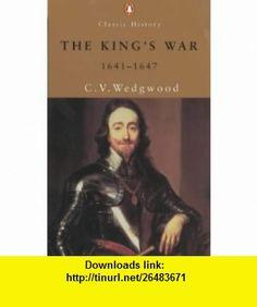 The Kings War, 1641-47 (Penguin Classics) (9780141390727) C.V. Wedgwood , ISBN-10: 0141390727  , ISBN-13: 978-0141390727 ,  , tutorials , pdf , ebook , torrent , downloads , rapidshare , filesonic , hotfile , megaupload , fileserve