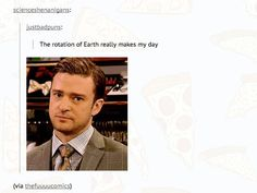 Rotation of earth Funny Cute, The Funny, Hilarious, Punny Puns, Bad Puns, Funny Tumblr Posts, Have A Laugh, Dad Jokes, I Laughed
