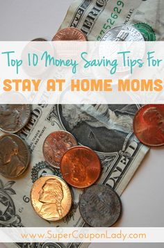 Top 10 Money Saving Tips for Stay At Home Moms! Must PIN for SAHM! http://www.supercouponlady.com/2013/09/moms-and-money-top-10-money-saving-tips-for-stay-at-home-moms.html/