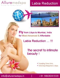 Labia reduction surgery is procedure to Sculpt the External Vaginal Structures by Reducing and/or Reshaping long or uneven labia  by Celebrity Labia reduction  surgeon Dr. Milan Doshi. Fly to India for Labia reduction surgery (also known as Labiaplasty) at affordable price/cost compare to Tripoli, Benghazi, Tagiura,LIBYA at Alluremedspa, Mumbai, India.   For more info- http://Alluremedspa-libya.com/cosmetic-surgery/gynaecology/labia-reduction.html