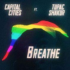 Pink Floyd Ft. Tupac Shakur – Breathe (Capital Cities Mashup)