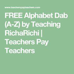 FREE Alphabet Dab (A-Z) by Teaching RichaRichi   Teachers Pay Teachers