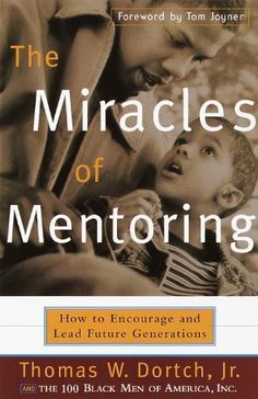 The Miracles of Mentoring: How to Encourage and Lead Future Generations by Carla Fine. $10.38. 226 pages. Publisher: Broadway (December 23, 2009)