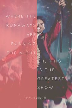 The Greatest Show. Song Quotes, Movie Quotes, Tv Quotes, Series Movies, Movies And Tv Shows, Broadway, Disney Channel, Pt Barnum, The Greatest Showman