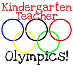 Olympics- This post is HYSTERICAL - for ALL teachers not just the kindergarten variety.