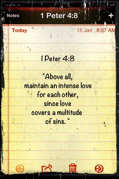 """1 Peter 4:8-""""all""""=daily, """"maintain""""=pregnant, """"intense""""=without ceasing, """"love""""=agape...unconditionally"""
