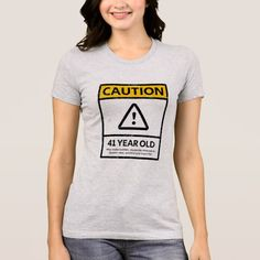 CAUTION 41 Year Old 41st Birthday Gift Tee 60th Gifts