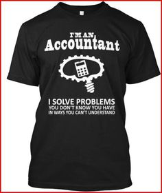"""Click visit site and Check out Best """"Accountant"""" T-Shirts & Hoodies. This website is outstanding. Tip: You can search """"your last name"""" or """"your favorite shirts"""" at search bar on the top. Accounting Jokes, Accounting Basics, Funny Friday Memes, Friday Humor, Monday Memes, Office Humor, Work Humor, Office Quotes, Taxes Humor"""