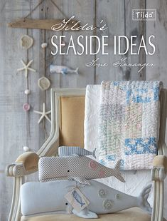 Tilda's Seaside Ideas by David & Charles by craftconnoisseur, $10.99...love these little pillows