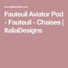 Fauteuil Aviator Pod - Fauteuil - Chaises | ItaliaDesigns