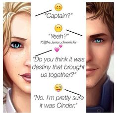 Thorne and Cress from The Lunar Chronicles. Oh Thorne you non romantic fool. XD