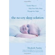 The No-Cry Sleep Solution. A great book that lets me sleep at night.