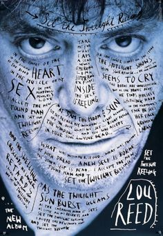 design-is-fine: Stefan Sagmeister Lou Reed Poster Photo: Timothy Greenfield Sanders. For Warner Bros. Via sagmeisterwalsh Tagged: stefan Sagmeister lou reed timothy greenfield sanders typography graphic design music poster 1996 Stefan Sagmeister, Sagmeister And Walsh, Rock And Roll, Handwritten Text, Poster Design, High School Art, Design Graphique, Logo Nasa, Graphic Design Inspiration