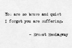 Quotes deep thoughts poems ernest hemingway 15 New Ideas Motivacional Quotes, Great Quotes, Words Quotes, Quotes To Live By, Life Quotes, Inspirational Quotes, Brave Quotes, People Quotes, Sad Sayings