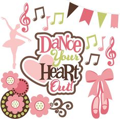 Dance Your Heart Out! - SVG Scrapbooking File